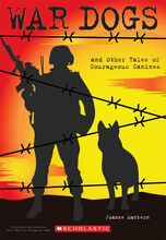War Dogs and Other Tales of Courageous Canines